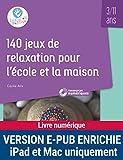 140 jeux de relaxation pour l'école et la maison - 3-11 ans - Format Kindle avec audio/vidéo - 9782725677965 - 21,99 €