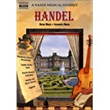 Handel - Water Music & Fireworks Music - A Naxos Musical Journey