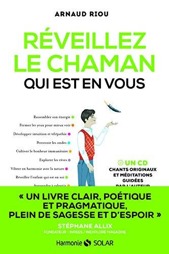 Réveillez le chaman qui est en vous par Arnaud RIOU