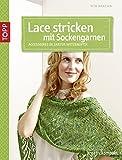 Lace stricken mit Sockengarnen: Accessoires in zarter Spitzenoptik