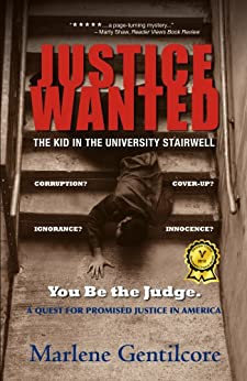 JUSTICE WANTED: The Kid in the University Stairwell (English Edition) di [Gentilcore, Marlene ]