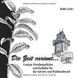 Die Zeit varinnt ...: Lustige Mundartgedichte und Gedichte für die Advent- und Weihnachtszeit