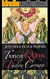 Tudor Queen, Tudor Crown