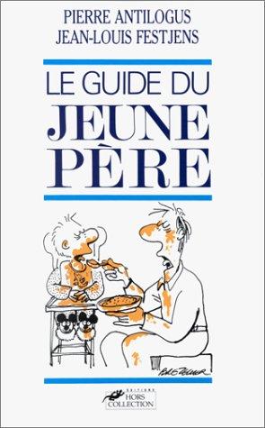 Le guide du jeune père par Jean-Louis Festjens