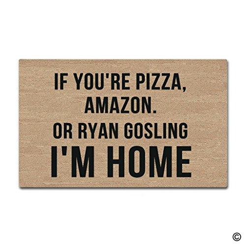 lovehouse Ingresso zerbino zerbino Divertente e Creativo–se Sei Pizza, Amazon o Ryan Gosling I' m Home zerbino per Uso Interno ed Esterno in Tessuto Non Tessuto Top 59,9cm da 39,9cm