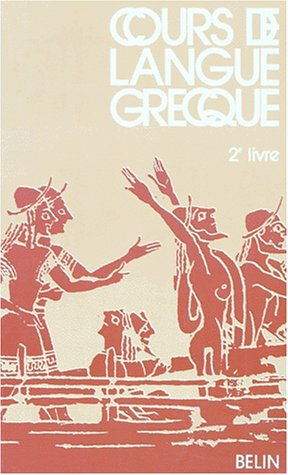 Cours de langue grecque, 2e livre classe de 3e - livre de l'eleve