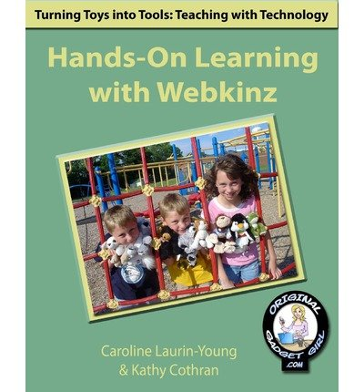[ HANDS-ON LEARNING WITH WEBKINZ: TURNING TOYS INTO TOOLS: TEACHING WITH TECHNOLOGY ] BY Cothran, Kathy ( AUTHOR )Aug-01-2008 ( Paperback )