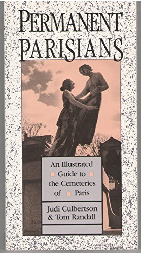 Permanent Parisians: Illustrated Guide to the Cemeteries of Paris by Judi Culbertson (Illustrated, 1 Jan 1998) Paperback