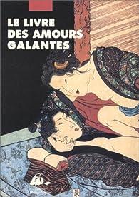 Le Livre des amours galantes par Ryutei Kunisada