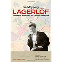 Re-Mapping Lagerloff: Performance, Intermediality, and European Transmissions