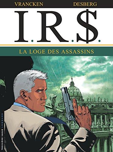 I.R.$, Tome 10 : La loge des assassins
