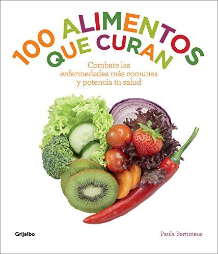 100-Alimentos-Que-Curan-Combate-Las-Enfermedades-Ms-Comunes-Y-Potencia-Tu-Salud-VIVIR-MEJOR