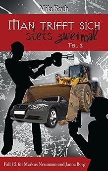 Man trifft sich stets zweimal (Teil 2) (Spionin wider Willen 12) (German Edition) by [Roth, Mila, Schier, Petra]