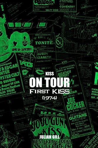 KISS on Tour: First KISS (1974) par Julian Gill