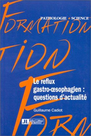 Le Reflux gastro-oesophagien : question d'actualit