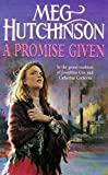 A Promise Given by Meg Hutchinson