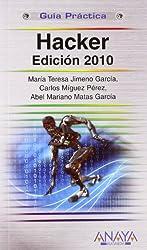 Hacker : edición 2010 (Guías Prácticas)
