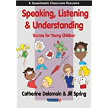 Speaking, Listening and Understanding: Games for Young Children (The Good Communication Pathway)