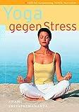 Yoga gegen Stress: Hilfe bei Anspannung, Hektik, Nervosität