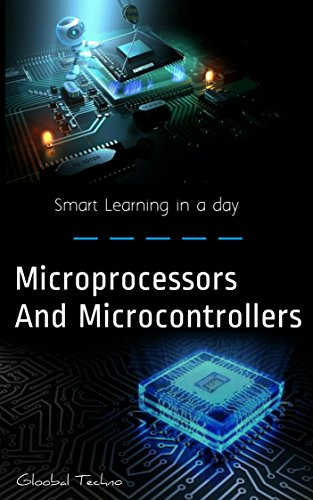 Microprocessors and Microcontrollers: Architecture, Programming, 8086/8088, 8085 Microprocessor (Learn in a day) (English Edition)