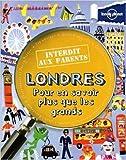 Londres Interdit aux parents - 3ed de Lonely Planet LONELY PLANET ( 26 mars 2015 ) - 26/03/2015