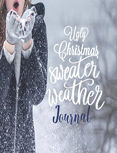 er Weather Journal: Christmas Ugly Sweater, Tacky Jumper, Party Ideas Notebook, Diary Writing Memory Book, 200 Page Half Blank Half Lined ()