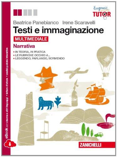 Testi e immaginazione. Narrativa-Officina di scrittura. Per le Scuole superiori. Con e-book. Con espansione online