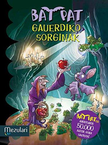 GAUERDIKO SORGINAK (Bat Pat Book 2) (Basque Edition)