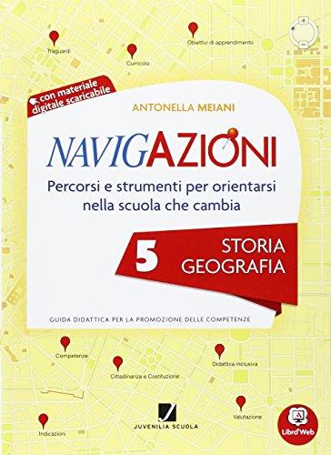 Navigazioni. Storia geografia. Con espansione online. Per la 5° classe elementare. Con CD-ROM