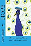 Hope: Hope a Political Fable & Clive's Inheritance