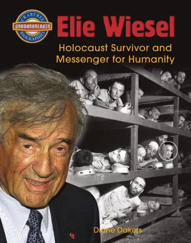 Elie Wiesel: Holocaust Survivor and Messenger for Humanity (Crabtree Groundbreaker Biographies)