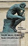 Nur mal eben nachgedacht - Hagen van Beeck