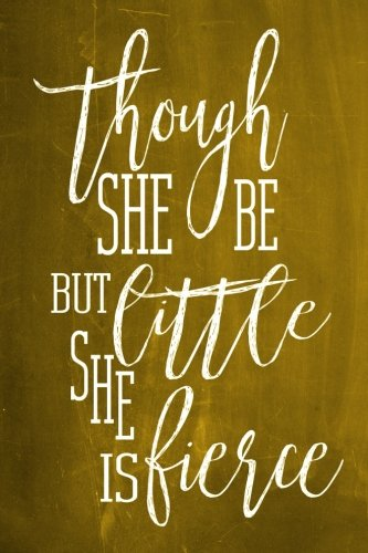 chalkboard-journal-though-she-be-but-little-she-is-fierce-yellow-100-page-6-x-9-shakespeare-quote-ru