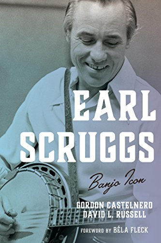 Earl Scruggs: Banjo Icon (Roots of American Music: Folk, Americana, Blues, and Country)
