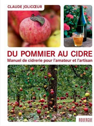 Du pommier au cidre : Manuel de cidrerie pour l'amateur et l'artisan par Claude Jolicoeur