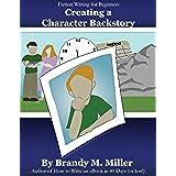 Creating A Character Backstory (English Edition)