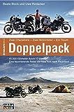 Doppelpack: Zwei Charaktere, zwei Motorräder, ein Traum. Eine faszinierende Reise von New York nach Feuerland - Beate Block, Uwe Rodacker