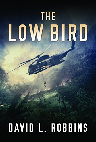 The Low Bird by David L. Robbins