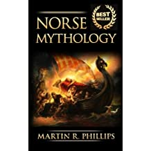 Norse Mythology: Discover the Ancient Secrets of Norse Mythology by Martin R. Phillips (2015-08-11)