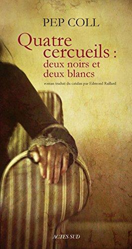 Quatre Cercueils Deux Noirs Et Deux Blancs [Pdf/ePub] eBook