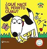 ¿Qué hace el perrito Guau? (Castellano - A Partir De 0 Años - Proyecto De 0 A 3 Años - Libros Manipulativos)