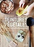 Teintures végétales - Carnet de recettes et cahier d'inspirations