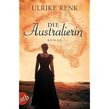 Die Australierin: Von Hamburg nach Sydney. Roman (Die Australien Saga 1) (German Edition)