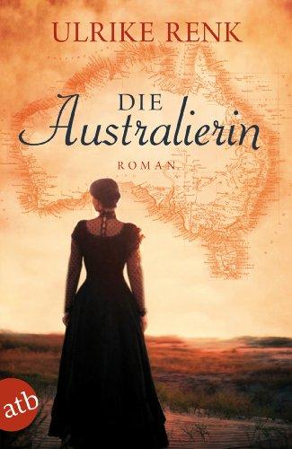 Buchseite und Rezensionen zu 'Die Australierin: Von Hamburg nach Sydney. Roman (Die Australien Saga 1)' von Ulrike Renk
