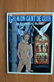 GRIMION GANT DE CUIR Tome 2 : LE CORBEAU BLANC