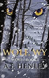 Wolf, WY (Volume 1) by A F Henley (2015-08-30)
