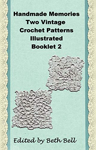 Handmade Memories, Two Vintage Crochet Patterns, Illustrated Booklet 2 (English Edition) -