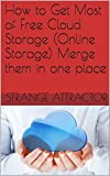 How to Get Most of Free Cloud Storage (Online Storage) Merge them in one place (English Edition)