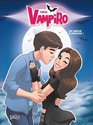 Chica Vampiro, Tome 3 : Un amour à croquer