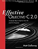 Effective Objective-C 2.0: 52 Specific Ways to Improve Your IOS and OS X Programs (Effective Software Development Series)